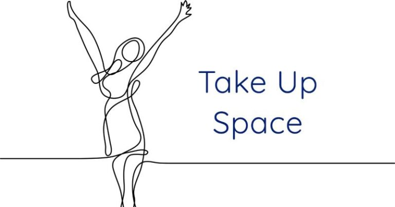 Take up Space.